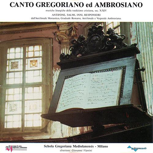 CANTO GREGORIANO ED AMBROSIANO - SCHOLA GREGORIANA MEDIOLANENSIS