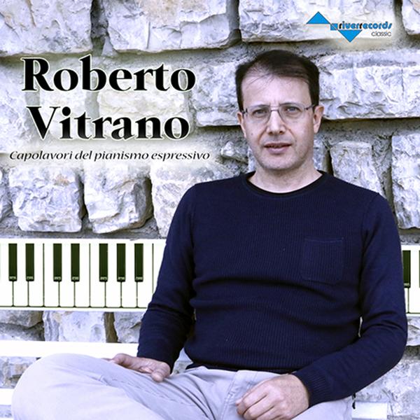 ROBERTO VITRANO - CAPOLAVORI DEL PIANISMO ESPRESSIVO