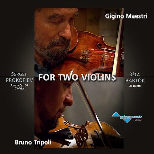 GIGINO MAESTRI BRUNO TRIPOLI - FOR TWO VIOLINS