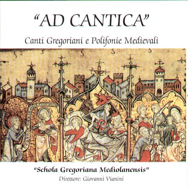 AD CANTICA - SCHOLA GREGORIANA MEDIOLANENSIS