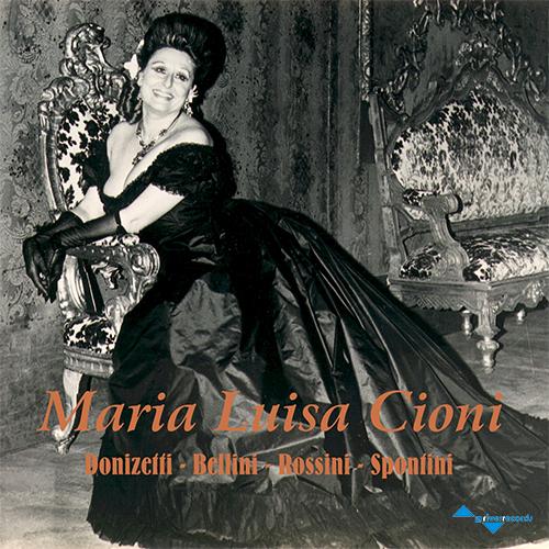 MARIA LUISA CIONI (Donizetti-Bellini-Rossini-Spontini)